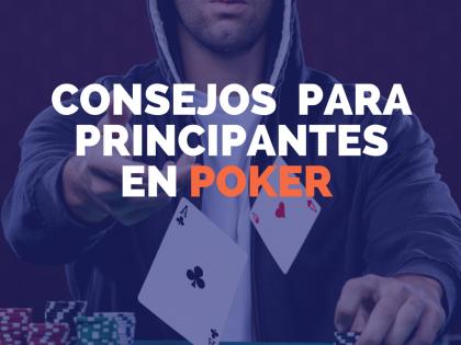 Consejos para principiantes en poker