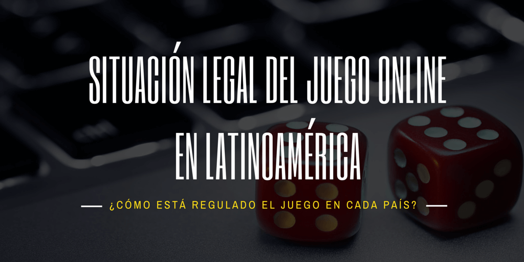 Juego legal latinomerica situacion