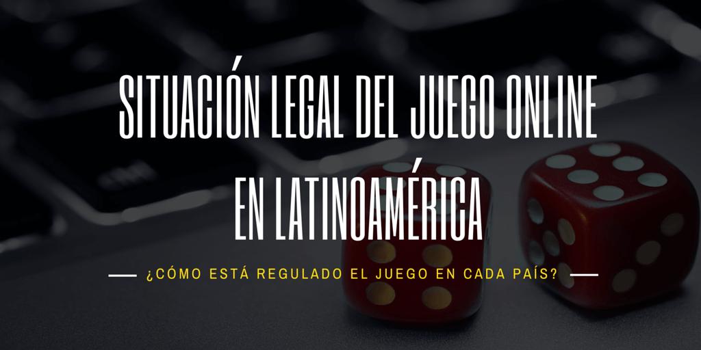 Juego legal latinomerica situacion