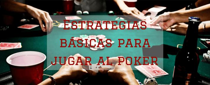 Estrategias básicas para jugar al póker