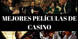 Las 10 mejores películas de casino de todos los tiemposLas 10 mejores películas de casino de todos los tiempos