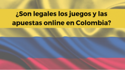 Regulación de apuestas y casinos online en Colombia: ¿son legales?